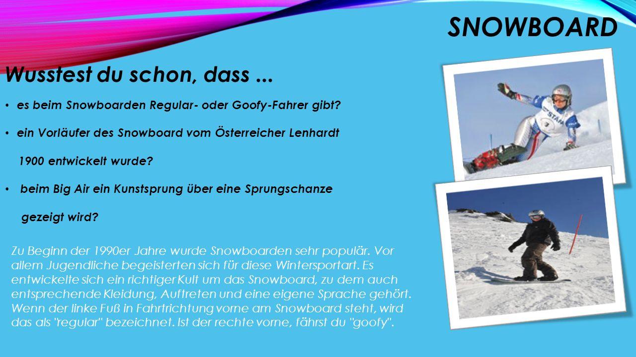 Snowboard Wusstest du schon, dass ...