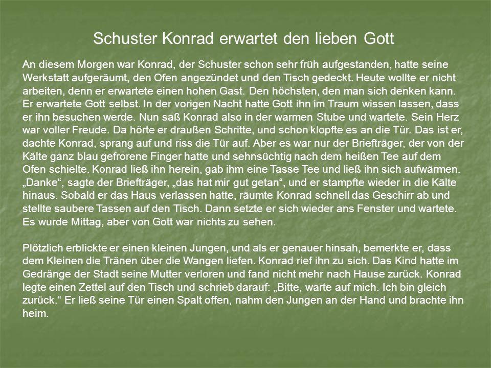 Schuster Konrad erwartet den lieben Gott