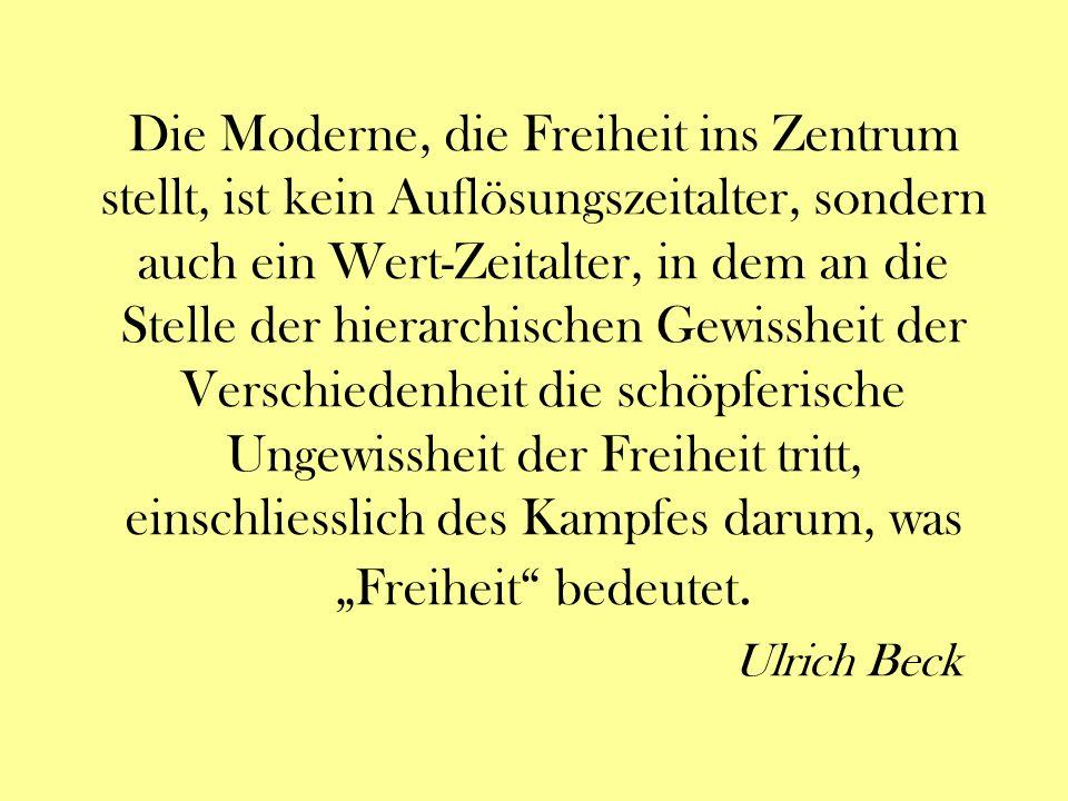 """Die Moderne, die Freiheit ins Zentrum stellt, ist kein Auflösungszeitalter, sondern auch ein Wert-Zeitalter, in dem an die Stelle der hierarchischen Gewissheit der Verschiedenheit die schöpferische Ungewissheit der Freiheit tritt, einschliesslich des Kampfes darum, was """"Freiheit bedeutet."""