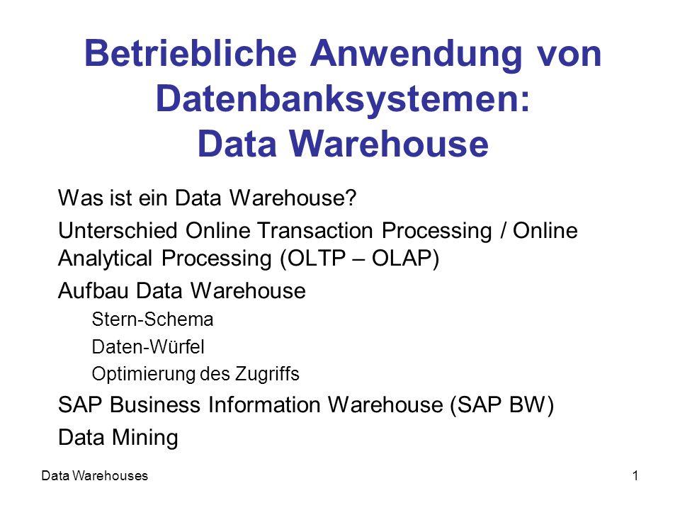 Betriebliche Anwendung von Datenbanksystemen: Data Warehouse