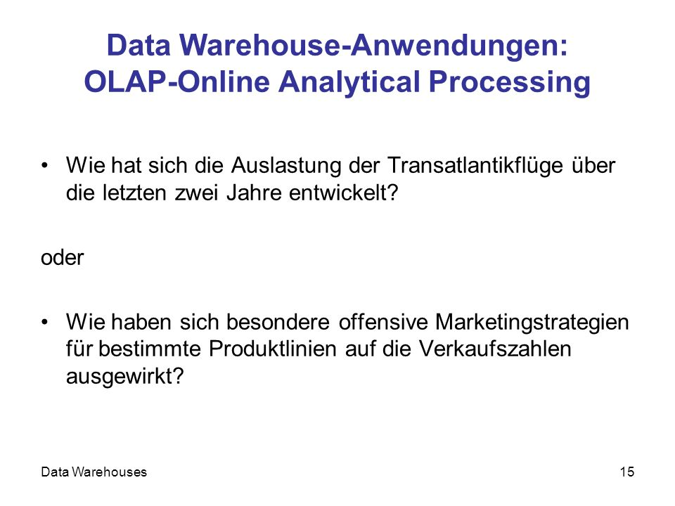 Data Warehouse-Anwendungen: OLAP-Online Analytical Processing