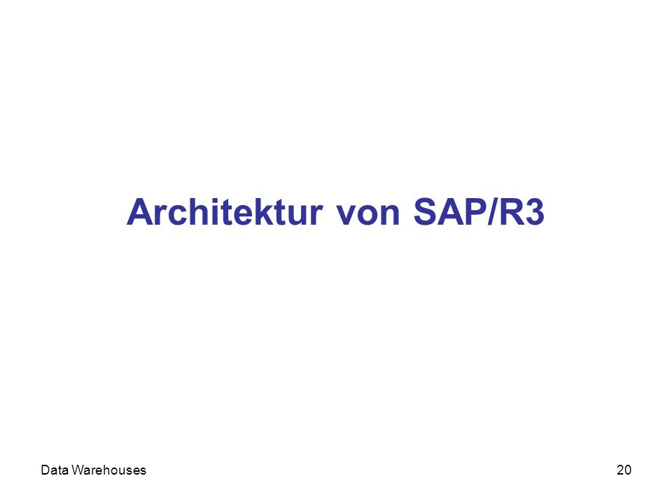 Architektur von SAP/R3 Data Warehouses