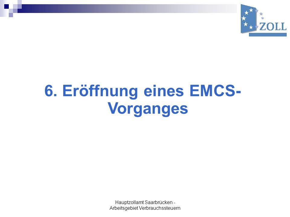 6. Eröffnung eines EMCS-Vorganges