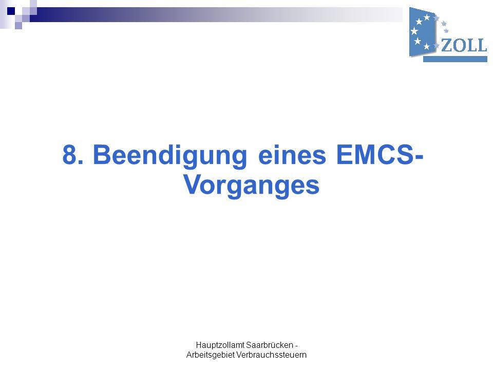 8. Beendigung eines EMCS- Vorganges