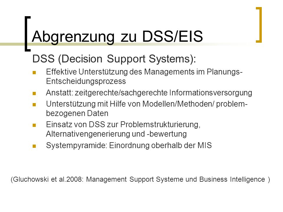 Abgrenzung zu DSS/EIS DSS (Decision Support Systems):