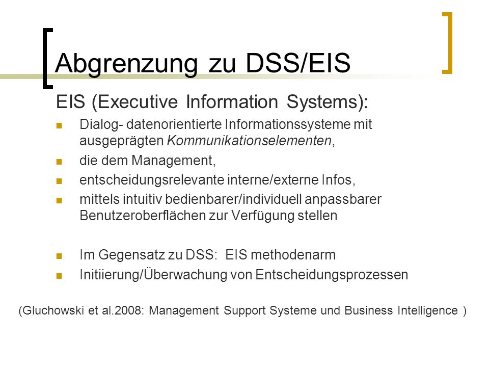 Abgrenzung zu DSS/EIS EIS (Executive Information Systems):