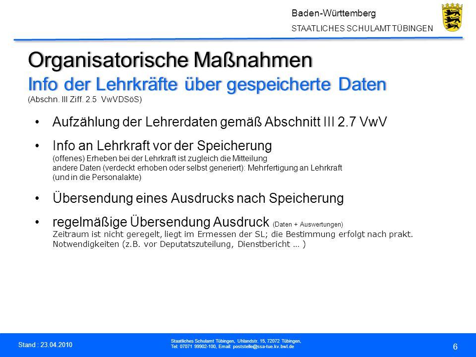 Organisatorische Maßnahmen Info der Lehrkräfte über gespeicherte Daten (Abschn. III Ziff. 2.5 VwVDSöS)