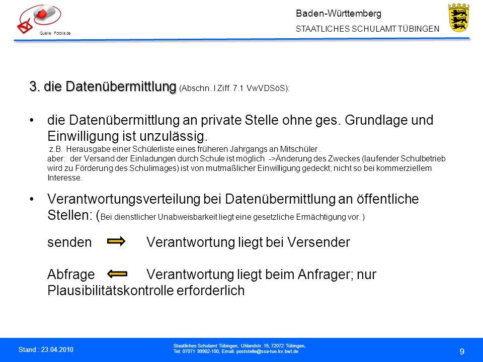 3. die Datenübermittlung (Abschn. I Ziff. 7.1 VwVDSöS):