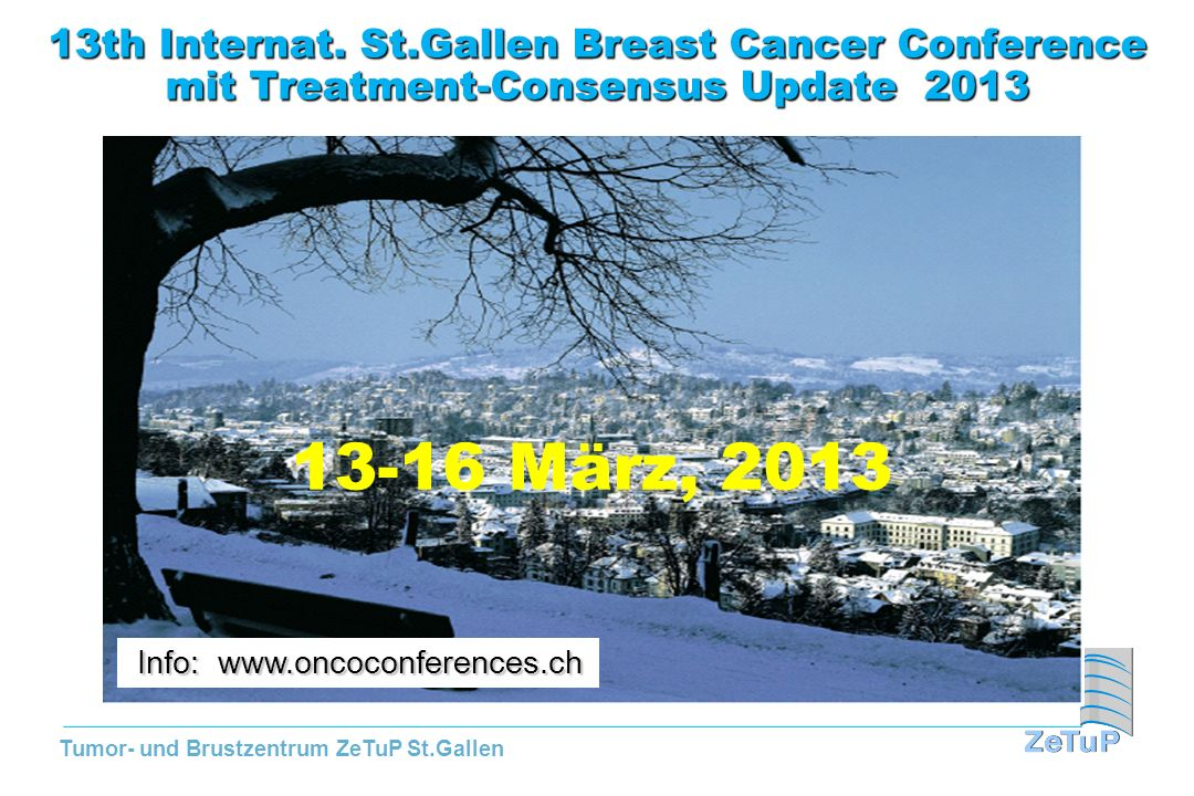 13th Internat. St.Gallen Breast Cancer Conference mit Treatment-Consensus Update 2013