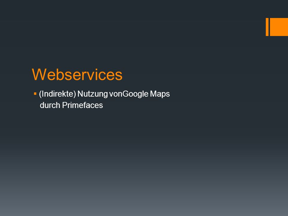 Webservices (Indirekte) Nutzung vonGoogle Maps durch Primefaces