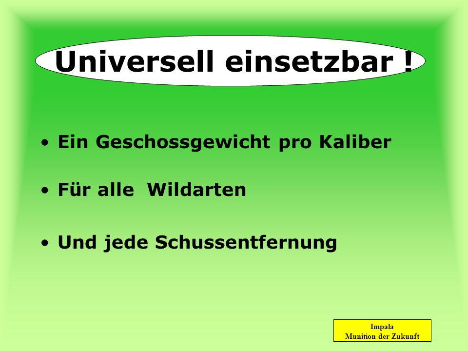 Universell einsetzbar !