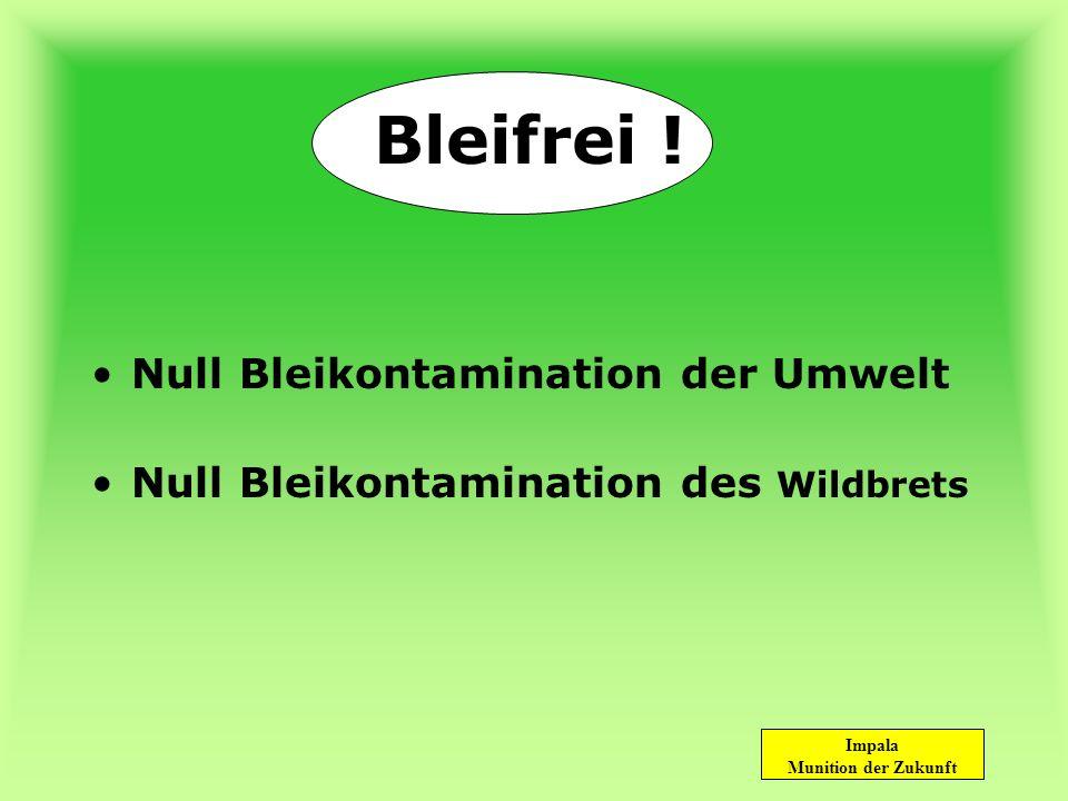 Bleifrei ! Null Bleikontamination der Umwelt