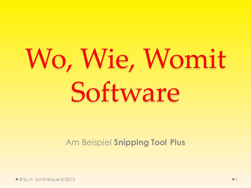 Am Beispiel Snipping Tool Plus