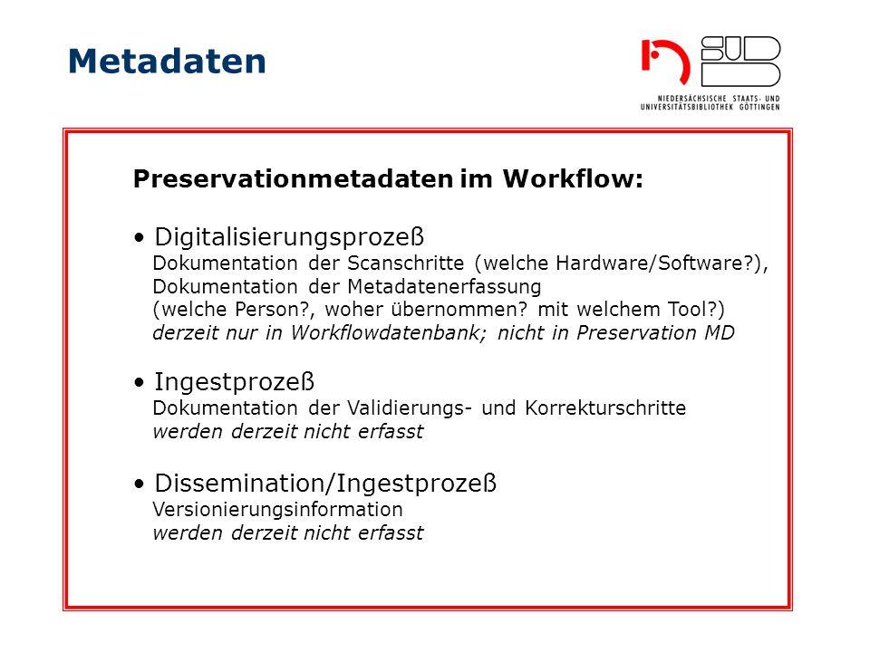 Metadaten Preservationmetadaten im Workflow: Digitalisierungsprozeß