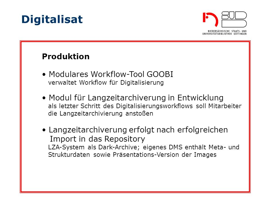 Digitalisat Produktion Modulares Workflow-Tool GOOBI