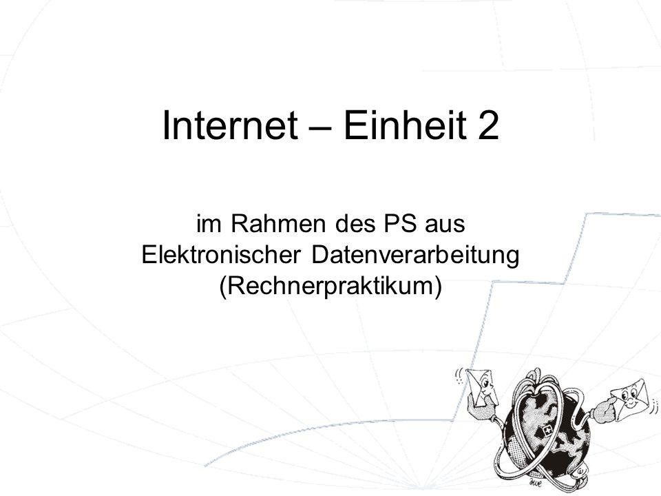 Internet – Einheit 2 im Rahmen des PS aus Elektronischer Datenverarbeitung (Rechnerpraktikum)