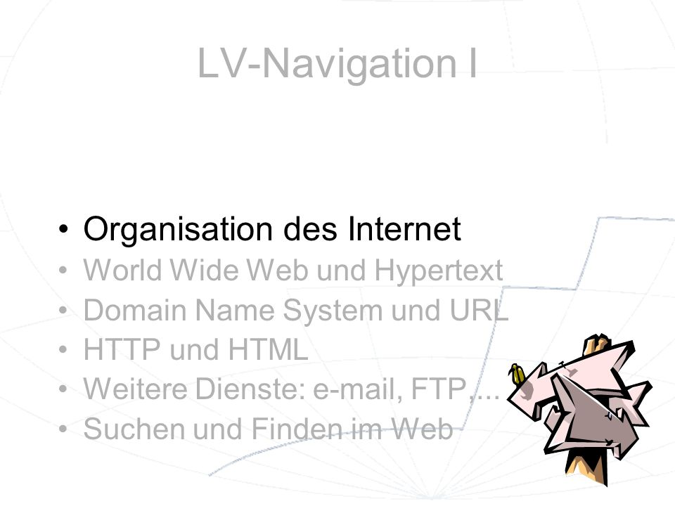 LV-Navigation I Organisation des Internet World Wide Web und Hypertext