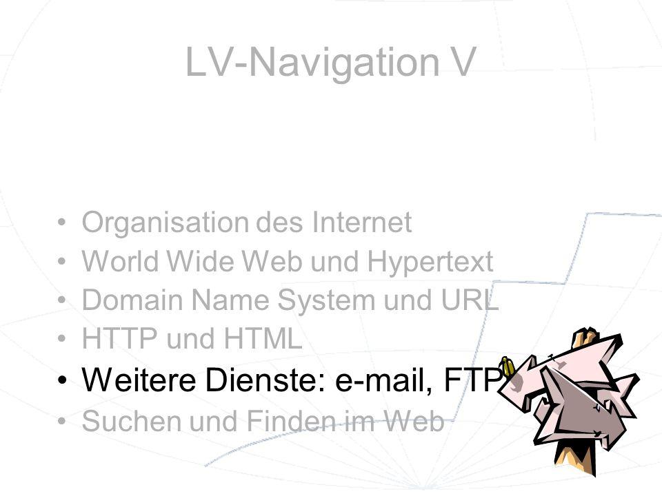 LV-Navigation V Weitere Dienste: e-mail, FTP,...