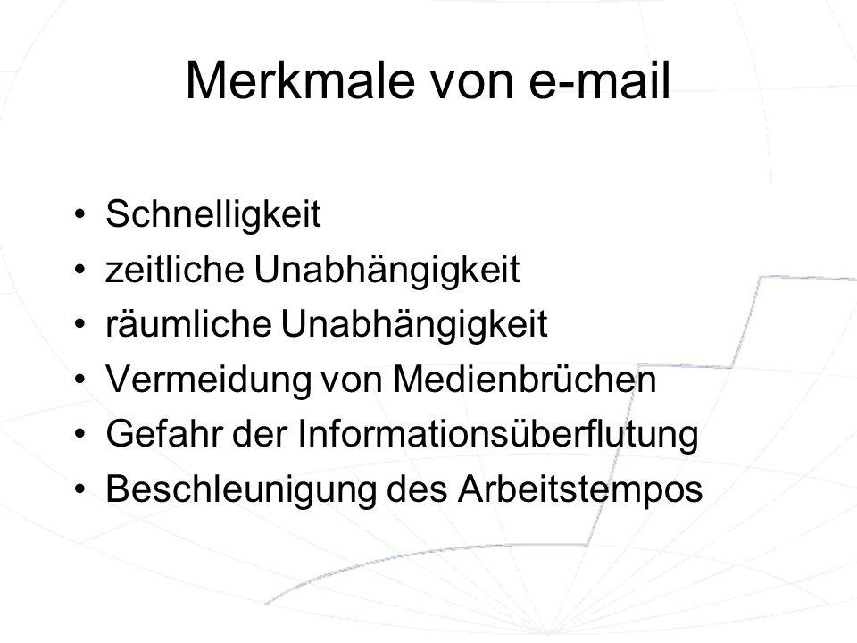 Merkmale von e-mail Schnelligkeit zeitliche Unabhängigkeit