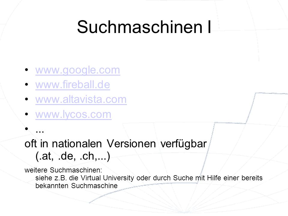 Suchmaschinen I www.google.com www.fireball.de www.altavista.com