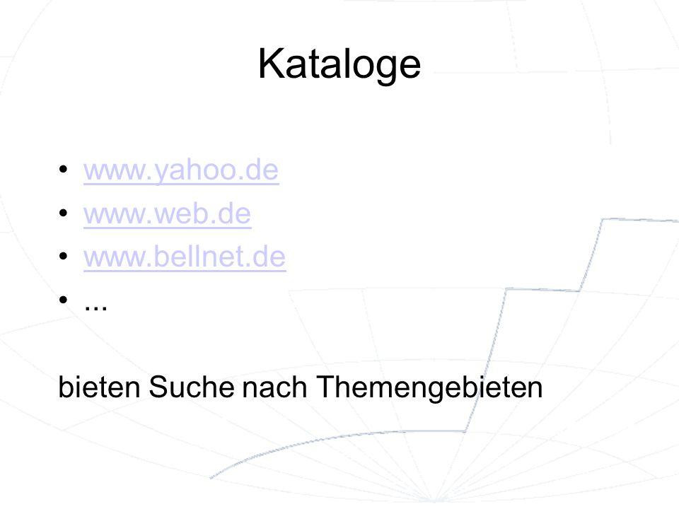 Kataloge www.yahoo.de www.web.de www.bellnet.de ...