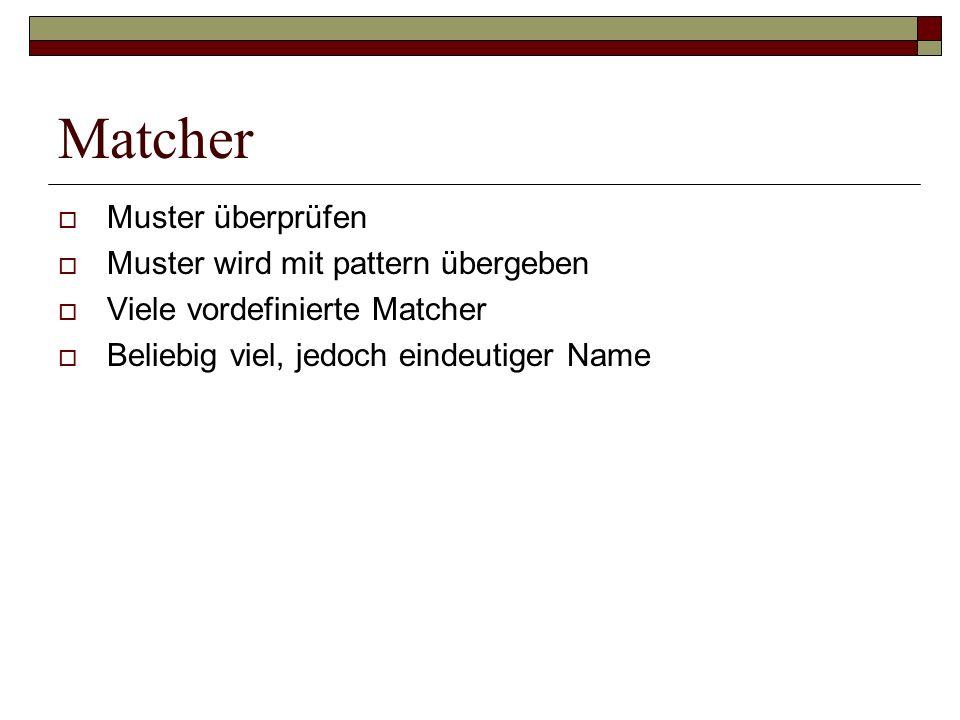 Matcher Muster überprüfen Muster wird mit pattern übergeben