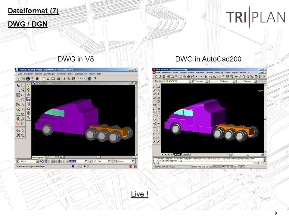 Dateiformat (7) DWG / DGN DWG in V8 DWG in AutoCad200 Live !