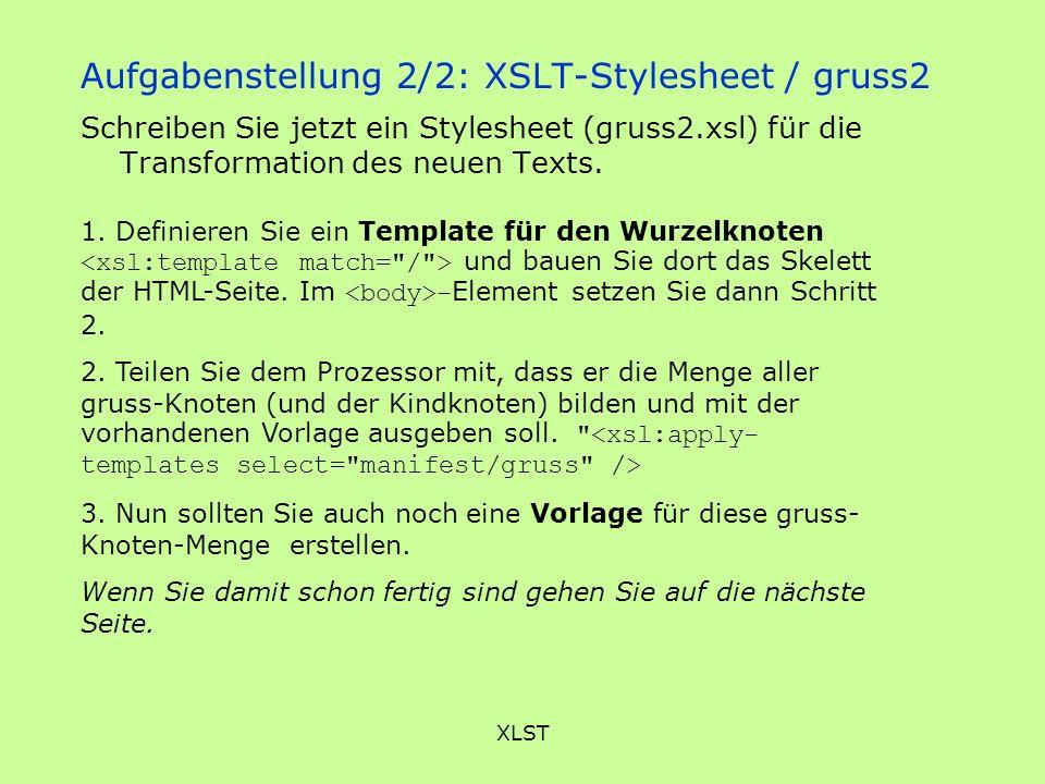 Aufgabenstellung 2/2: XSLT-Stylesheet / gruss2