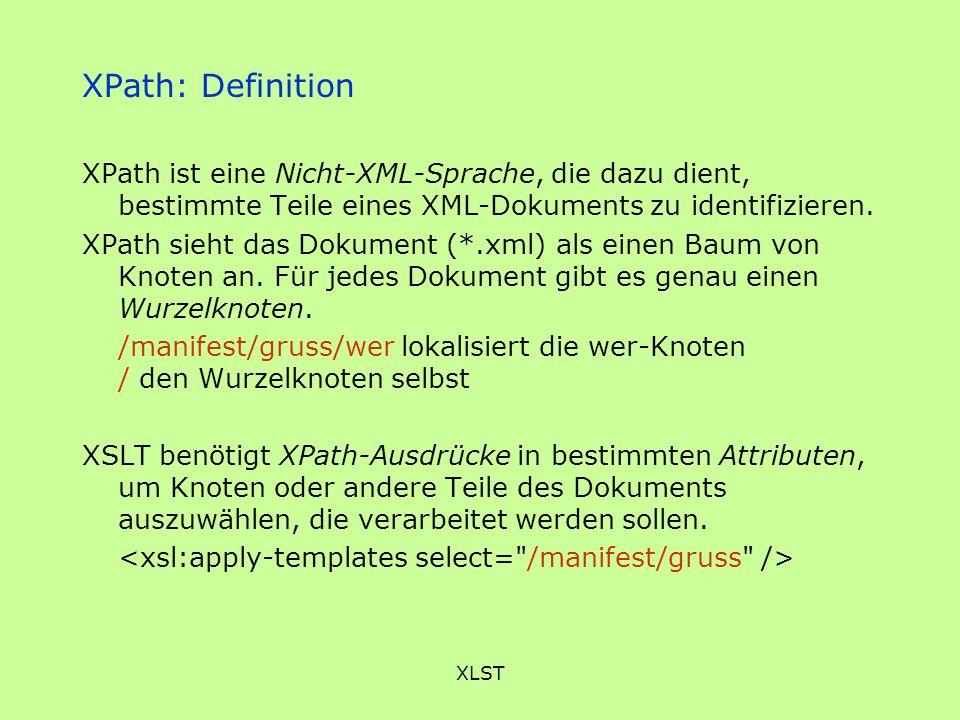 XPath: Definition XPath ist eine Nicht-XML-Sprache, die dazu dient, bestimmte Teile eines XML-Dokuments zu identifizieren.