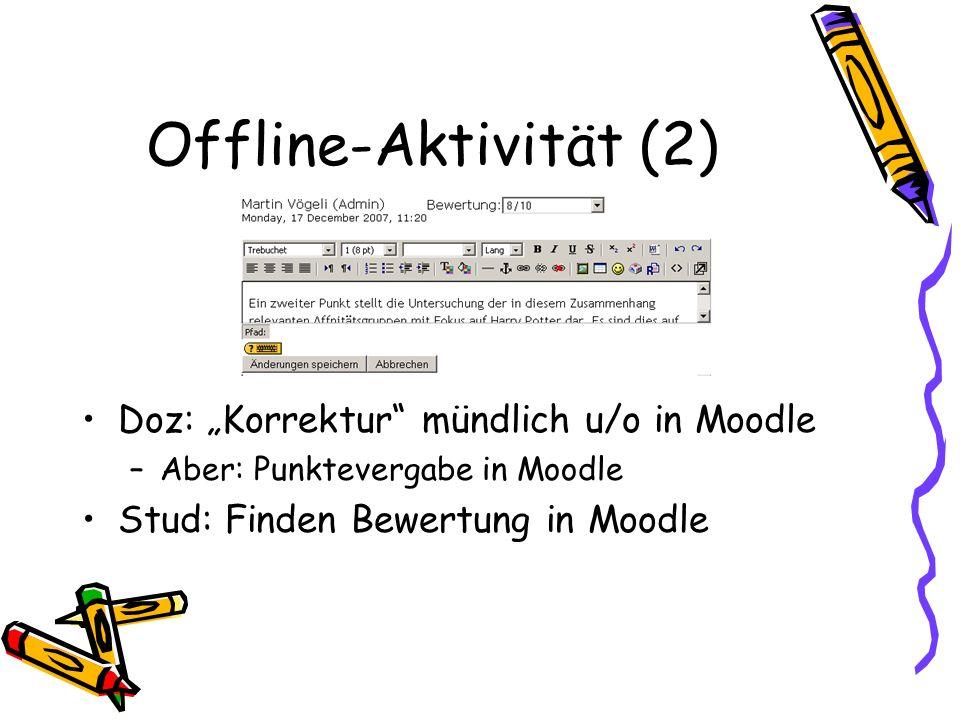 """Offline-Aktivität (2) Doz: """"Korrektur mündlich u/o in Moodle"""