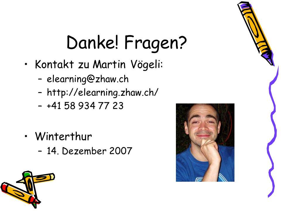 Danke! Fragen Kontakt zu Martin Vögeli: Winterthur elearning@zhaw.ch