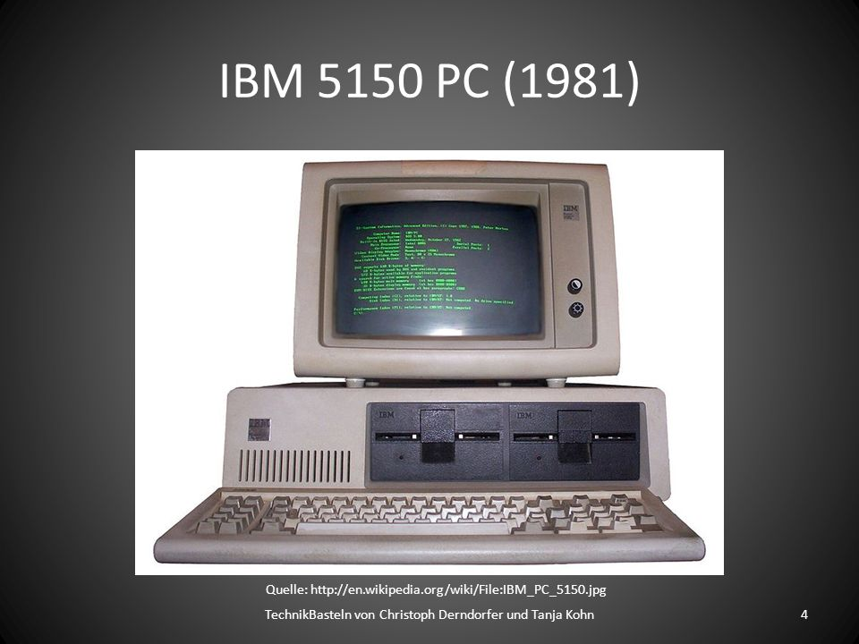 IBM 5150 PC (1981) Quelle: http://en.wikipedia.org/wiki/File:IBM_PC_5150.jpg.