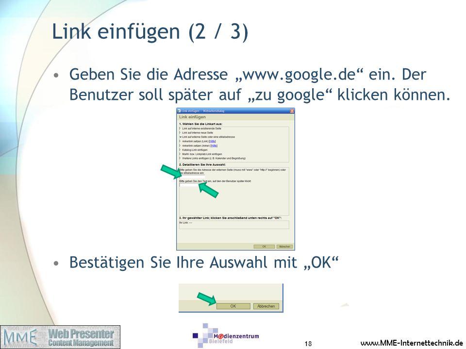 """Link einfügen (2 / 3) Geben Sie die Adresse """"www.google.de ein. Der Benutzer soll später auf """"zu google klicken können."""