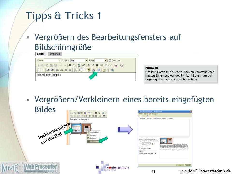 Tipps & Tricks 1 Vergrößern des Bearbeitungsfensters auf Bildschirmgröße. Vergrößern/Verkleinern eines bereits eingefügten Bildes.