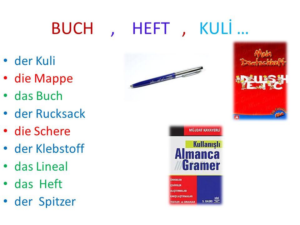 BUCH , HEFT , KULİ … der Kuli die Mappe das Buch der Rucksack