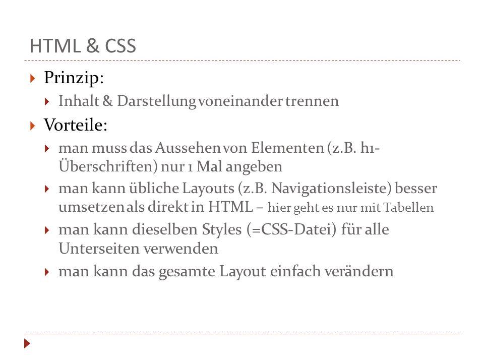 HTML & CSS Prinzip: Vorteile: