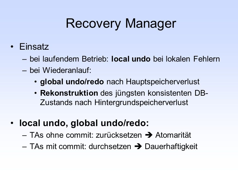 Recovery Manager Einsatz local undo, global undo/redo: