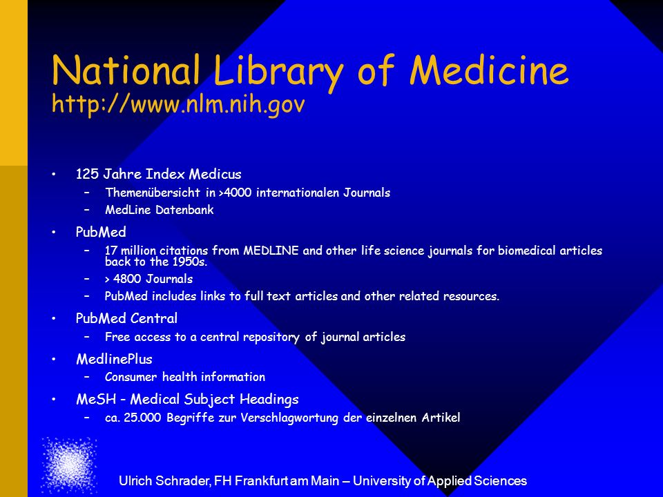 National Library of Medicine http://www.nlm.nih.gov