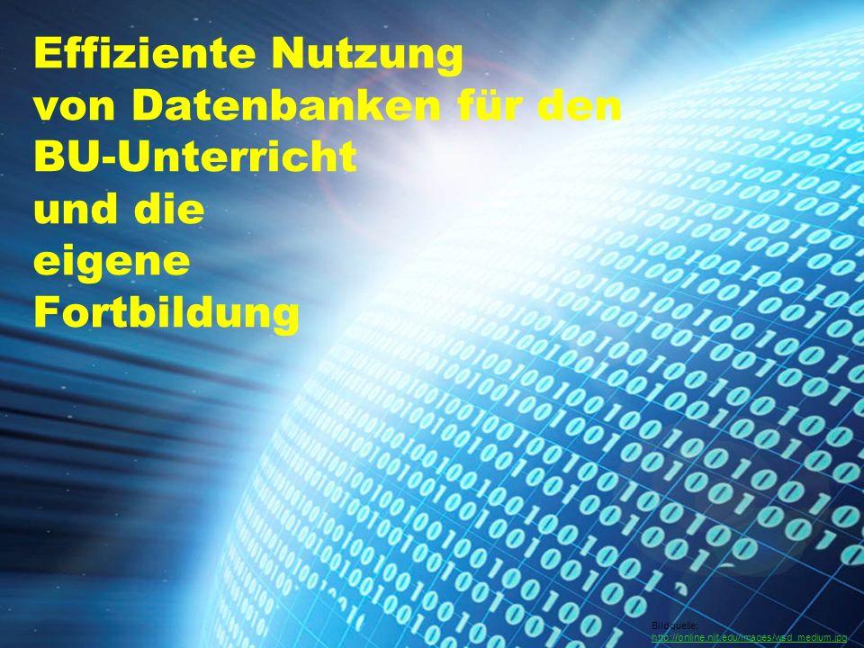Effiziente Nutzung von Datenbanken für den BU-Unterricht und die eigene Fortbildung