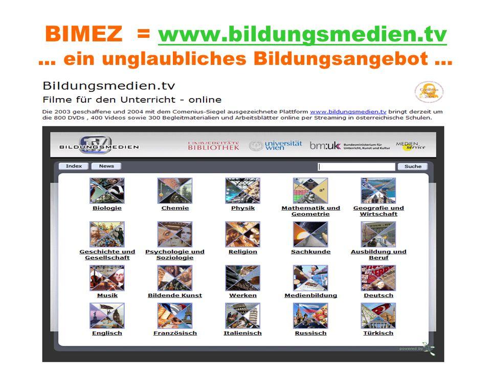 BIMEZ = www.bildungsmedien.tv ... ein unglaubliches Bildungsangebot …