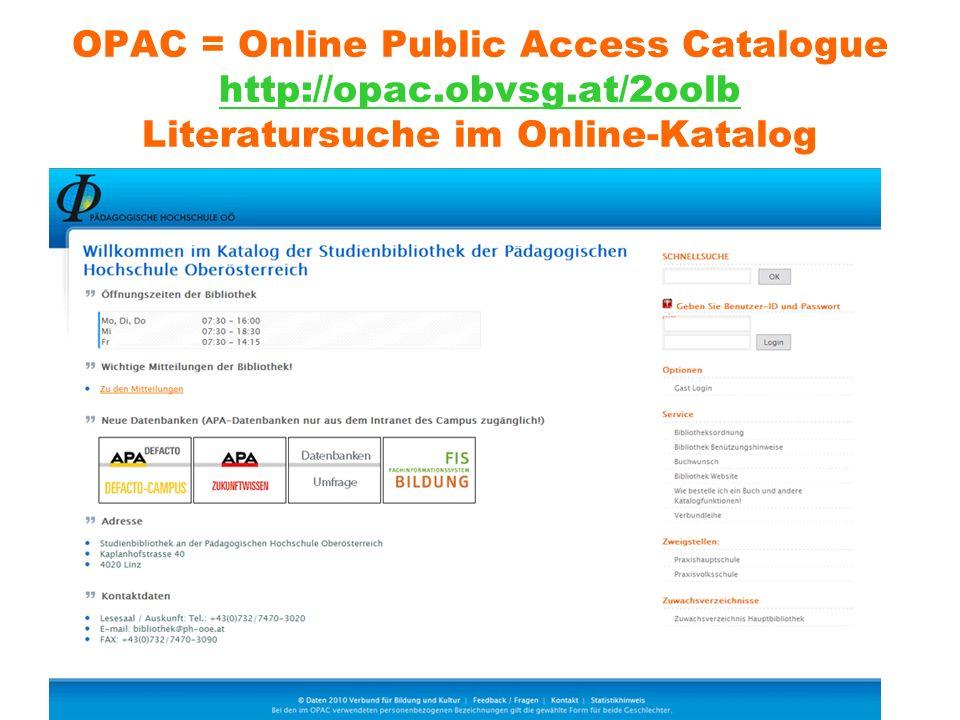 OPAC = Online Public Access Catalogue http://opac. obvsg