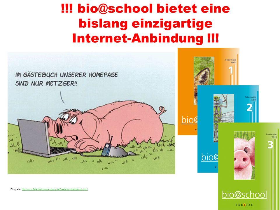 !!! bio@school bietet eine bislang einzigartige Internet-Anbindung !!!