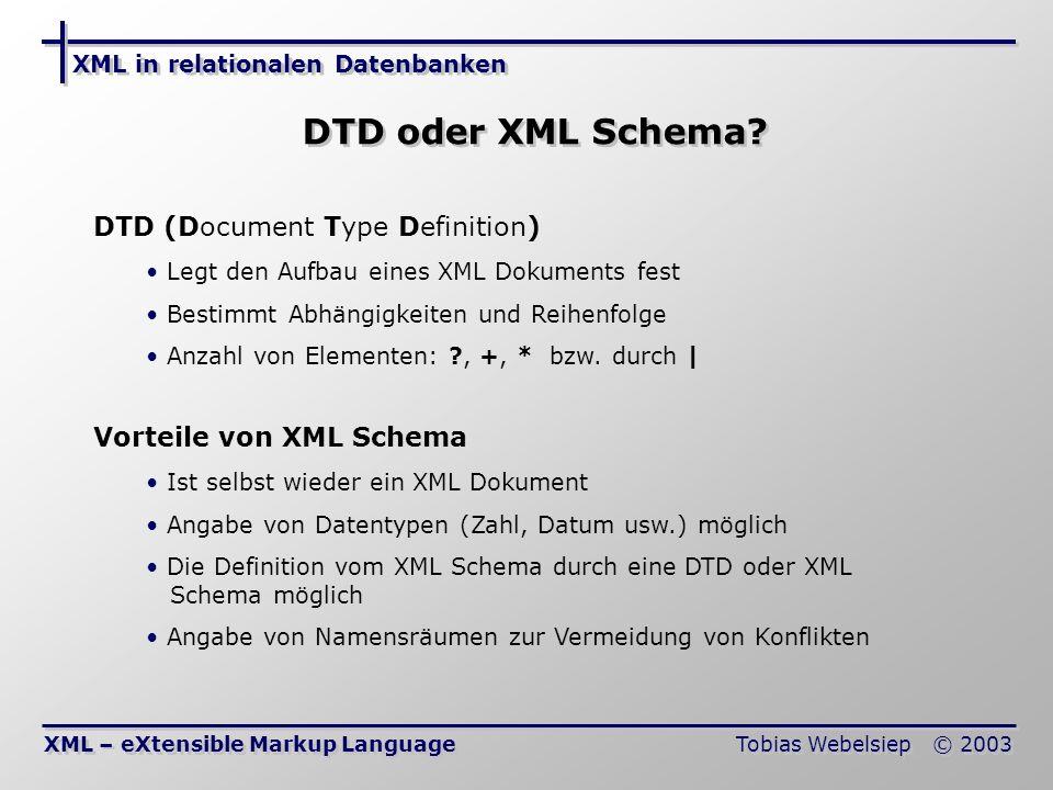DTD oder XML Schema DTD (Document Type Definition)