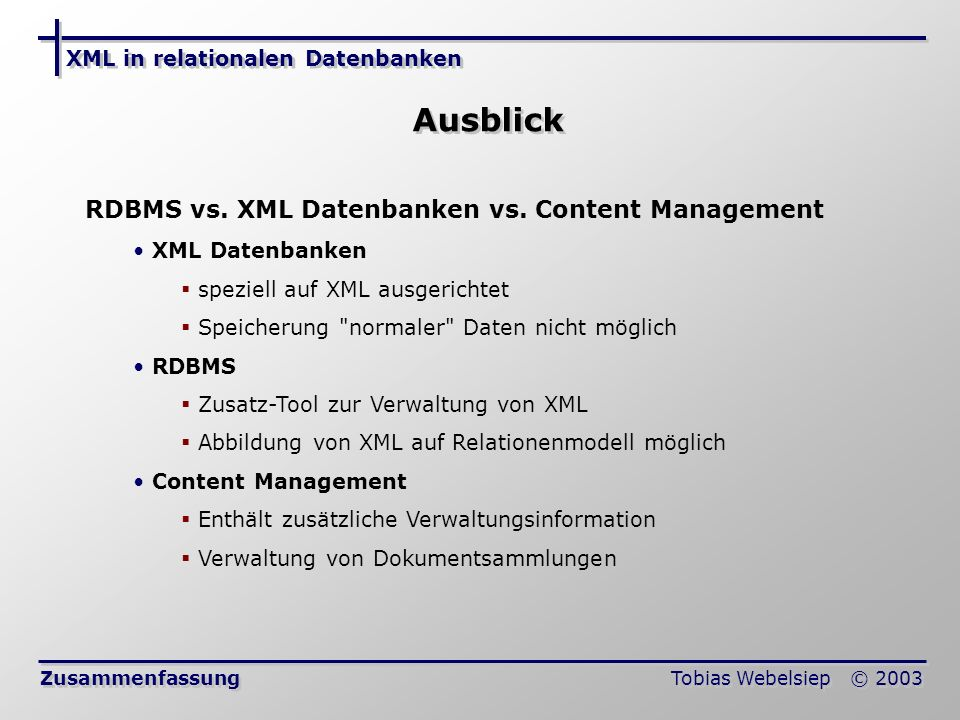 Ausblick RDBMS vs. XML Datenbanken vs. Content Management