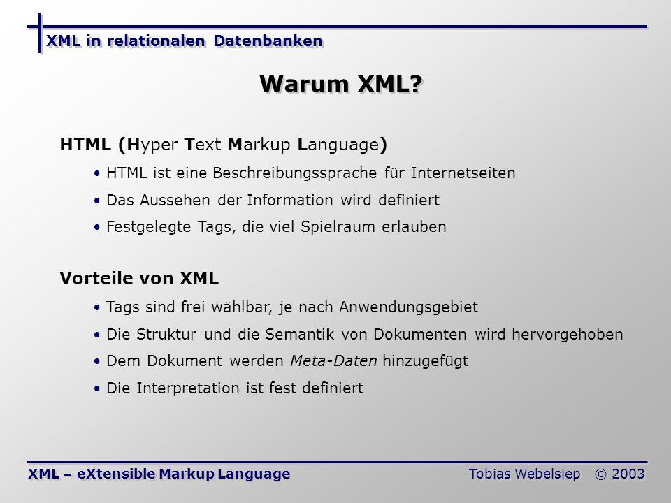Warum XML HTML (Hyper Text Markup Language) Vorteile von XML