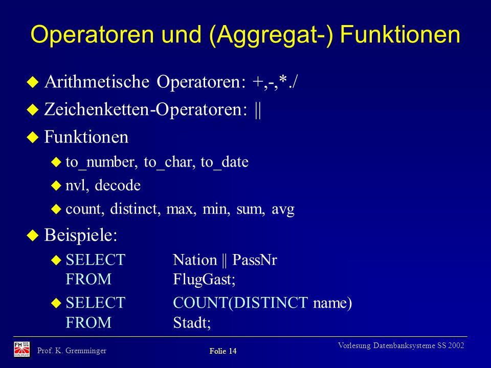 Operatoren und (Aggregat-) Funktionen