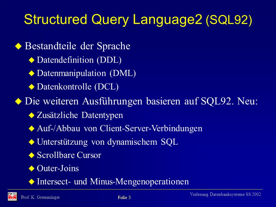 Structured Query Language2 (SQL92)