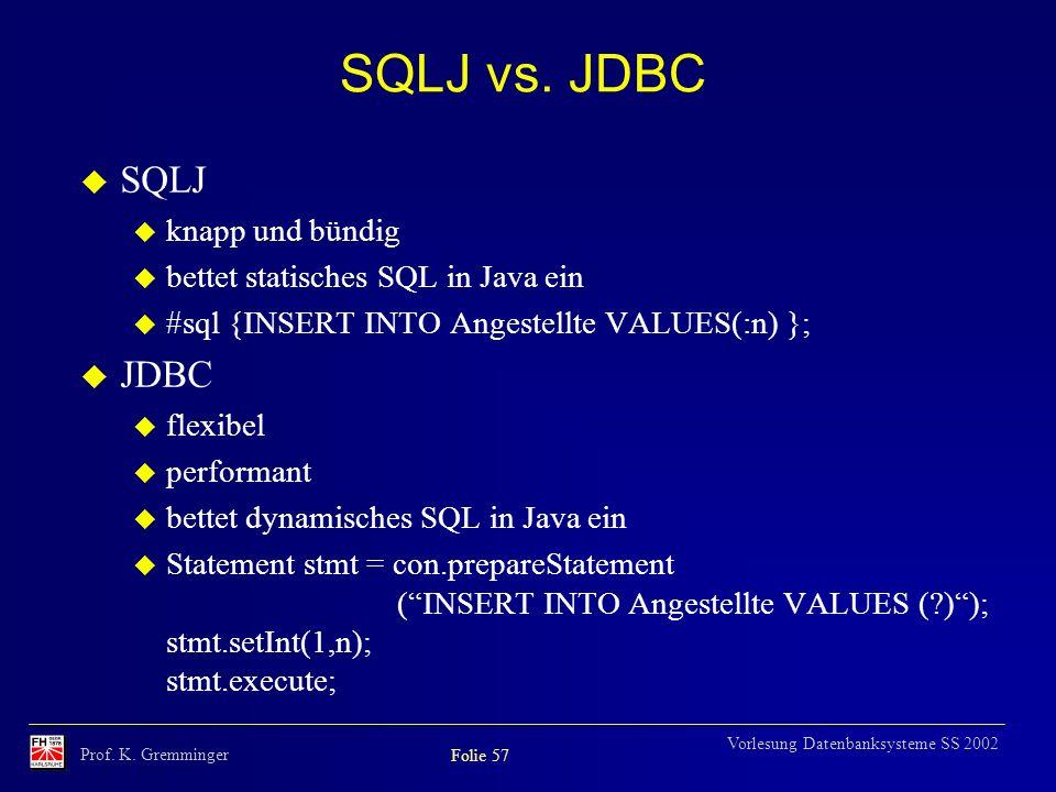 SQLJ vs. JDBC SQLJ JDBC knapp und bündig