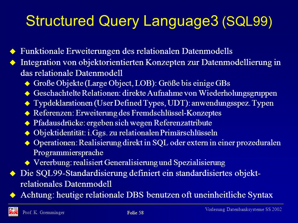 Structured Query Language3 (SQL99)