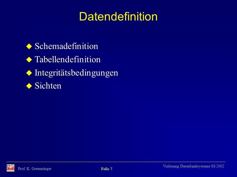 Datendefinition Schemadefinition Tabellendefinition